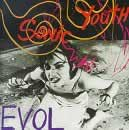 Sonic Youth: Evol (1986)