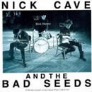 Nick Cave - The Bad Seeds: The First born Is Dead (1985)